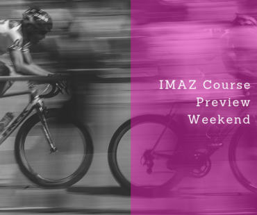 IMAZ Course Preview Weekend